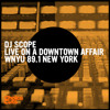 DJ Scope - Recorded Live on A Downtown Affair