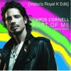 Chris Cornell - Part Of Me (Velso's Royal K Edit)