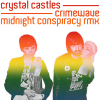 Crystal Castles Crimewave (Midnight Conspiracy Remix) Artwork
