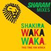 Shakira - Waka Waka (Sharam's World Cup Mix)