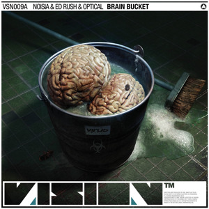 Noisia, Ed Rush & Optical - Brain Bucket (VSN009) by NOISIA on SoundCloud - Create, record and share your sounds for free