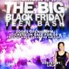 November 26 THE BIG BLACK FRIDAY TEEN BASH BY DJ JAY HOOD, DJ DIZ, DJ SHADOW DJ NOSO & DJ RELL
