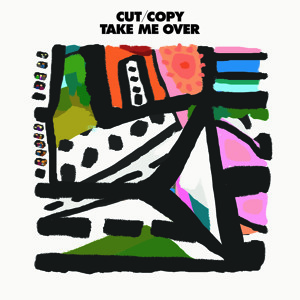Take Me Over (Mylo remix) by CUT COPY
