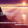 05 Tosch Feat Christina Somewhere Over The Rainbow Radio Version Isrc Deb551150011 Mp3