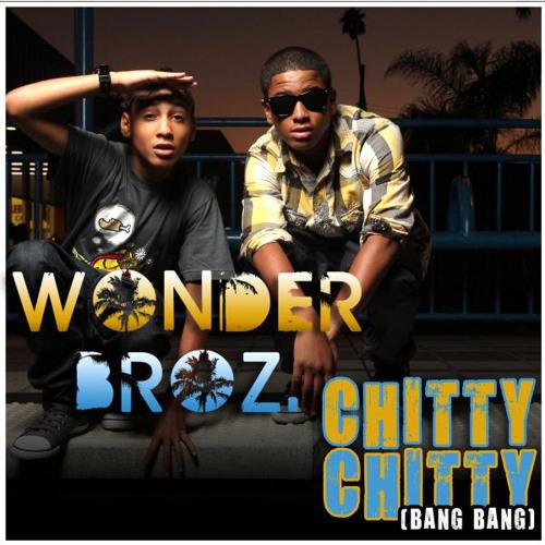 Chitty Chitty Bang Bang Lyrics by Wonder Broz Chitty Bang Bang Wonder