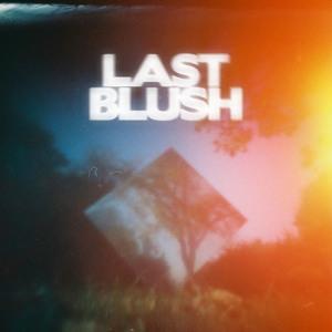 Last Blush EP (2011) by Last Blush