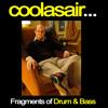 Coolasair... Fragments of Drum & Bass