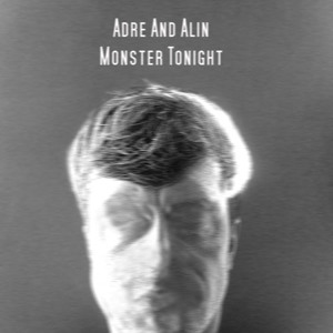 Monster Tonight by Adre'n'Alin