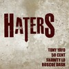 """Haters"" (Feat Roscoe Dash, Shawty Lo & 50 Cent) [Tags]"