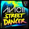 Avicii - Street Dancer (Delta Heavy Remix)