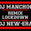 REMIX LOCKDOWN VOL.1 - DJ MANCHOO DJ NEW-ERA