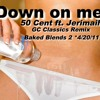 Down on me /Jeremih ft 50 Cent