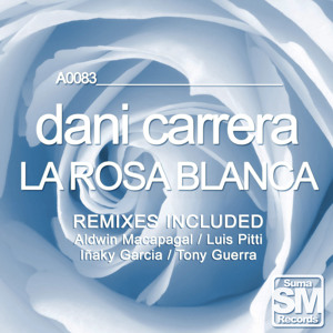 Dani Carrera  - La Rosa Blanca  (Luis Pitti Super Funk Remix) [SUMA RECORDS]