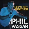 Free Download Phil Vassar -- Let s Get Together Mp3