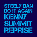 Steely Dan - Do It Again - Kenny Summit Reprise