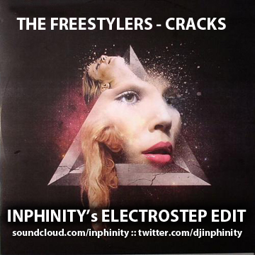 FREE MP3: The Freestylers - Cracks (Inphinity&#39;s Electrostep Edit) 