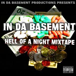 in da basement hell of a night mixtape by in da basement production