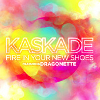 Kaskade Fire In Your New Shoes (Ft. Dragonette) Artwork