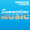 Free Download Shwayze & Cisco - Summertime Music Mp3