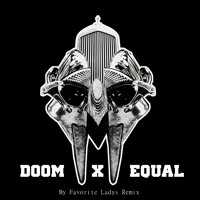 MF Doom My Favorite Ladies (Equal Remix) Artwork