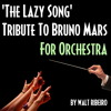 Bruno Mars 'The Lazy Song' For Orchestra by Walt Ribeiro