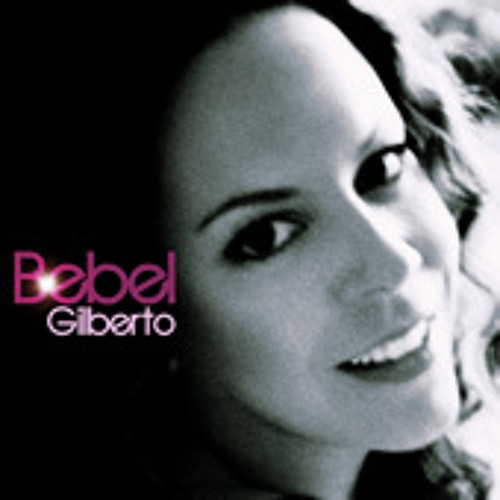 Bebel Gilberto - Up Up and Away