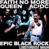 DJ Lobsterdust - Epic Black Rock (Faith No More vs Queen vs ACDC)