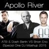 ATB & Dash Berlin VS Brian Eno - Apollo River (Special One DJ Mashup 2011)