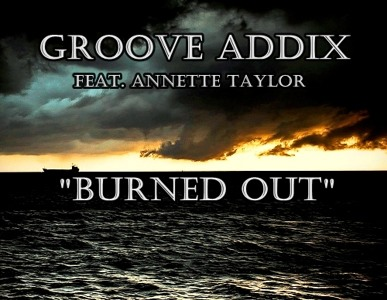 Groove Addix feat. Annette Taylor - Burned Out (Original Mix) [2011]