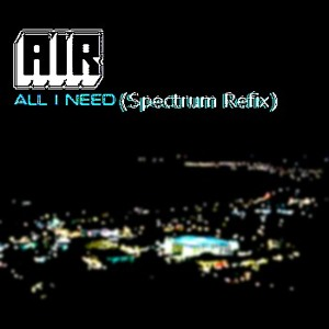 air   all i need  spectrum refix   spectrum on july 13  2011 09 39