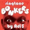 Bonkers 3 - ringtone free download Armand Van Helden Dizzee Rascal
