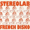 Stereolab - French Disko