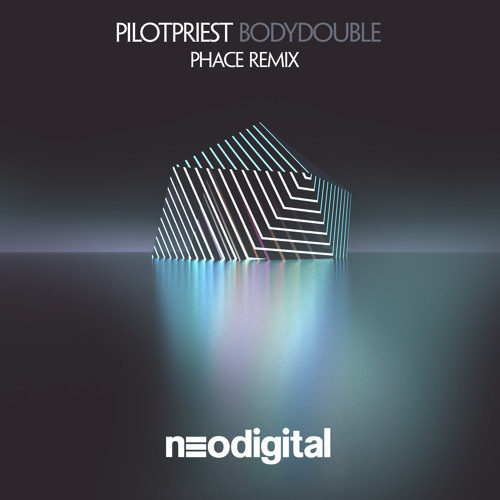 Pilotpriest - Bodydouble (Phace Remix) NDGTL001 by phace™