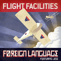Flight Facilities Foreign Language (Ft. Jess) Artwork