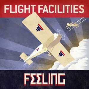 Flight Facilities: Feeling // Foreign Language