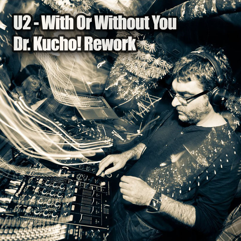 FREE MP3: U2 - With Or Without You (Dr  Kucho! Rework