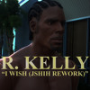R. Kelly - I Wish (JSHIH Rework)