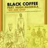 Black Coffee ft. Hugh Masekela - We Are One (Black Coffee Original Dub)