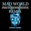 Free Download Gary Jules - Mad World Phutureprimitive Remix - Free Download Mp3