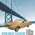 Str8 West Coastin' - Eleven, Dopeshoes, Still Life