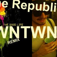 OneRepublic The Good Life (DWNTWN Remix) Artwork