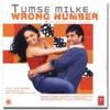 Jab Tak Tum Samne - Tumse Milke… Wrong Number