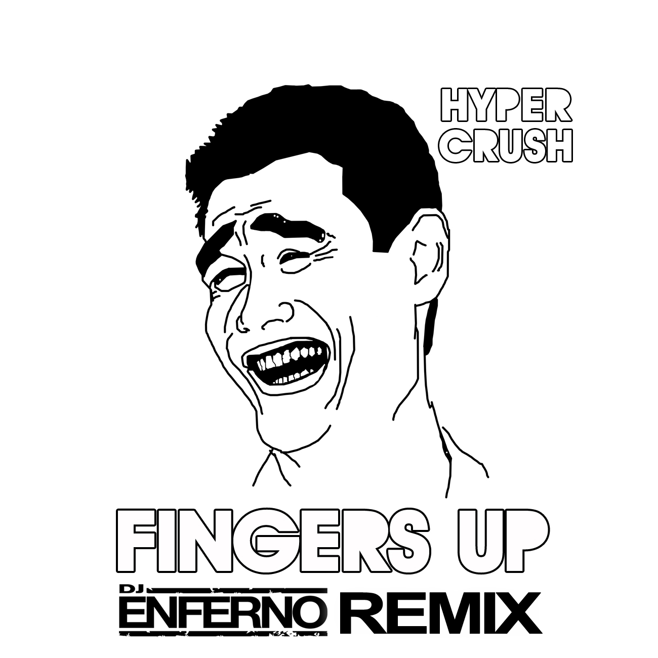 Hyper Crush   Fingers Up (DJ Enferno RMX)