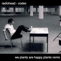 Radiohead Codex (We Plants Are Happy Plants Remix) Artwork