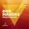 Dub Makers 'Sinai Peninsula' Artist Album (10 Original Songs) ***OUT NOW!***