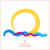 The Aston Shuffle Won't Get Lost Artwork