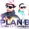 Plan B [ Si No Le Contesto ] Oficial Remix 2011 Dj EfrainCito wwwDjEfrainCito-Peru.4shared.com