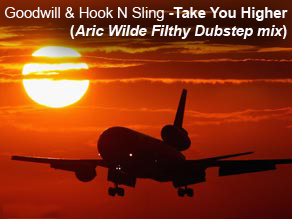 Post image for Goodwill & Hook N Sling – Take you higher (Aric Wilde Filthy Dubstep mix)
