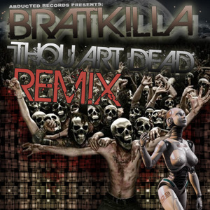 Post image for Bratkilla-Thou art dead (Dziga remix)