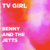 TV Girl Benny and the Jetts Artwork